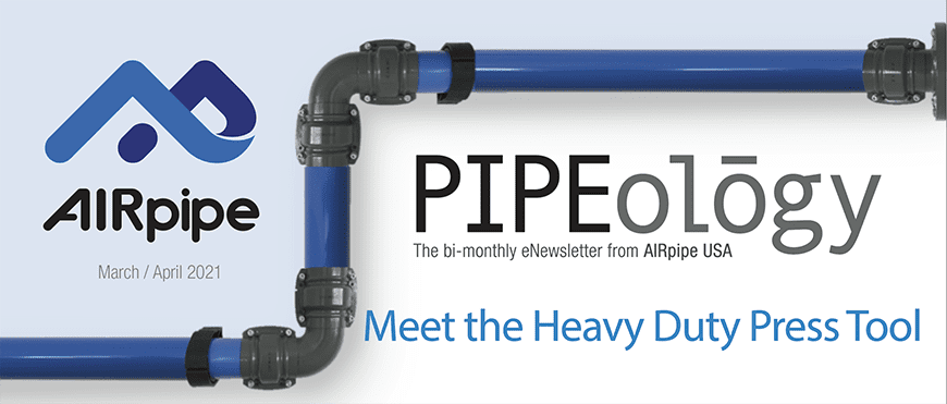 AIRpipe PIPEology March April 2021